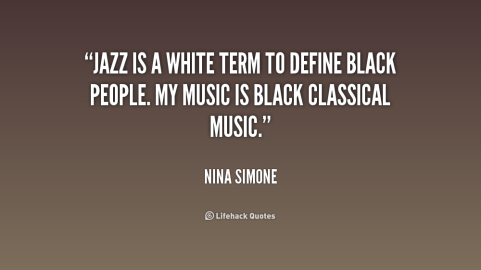 quote-Nina-Simone-jazz-is-a-white-term-to-define-237806