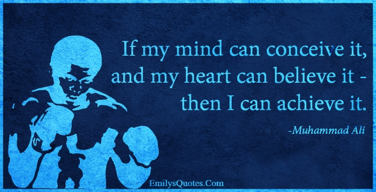 EmilysQuotes.Com-mind-conceive-heart-believe-achieve-inspirational-motivational-amazing-great-encouraging-Muhammad-Ali